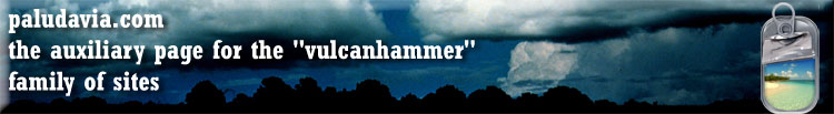 "paludavia.com the auxiliary page for the ""vulcanhammer"" family of sites"
